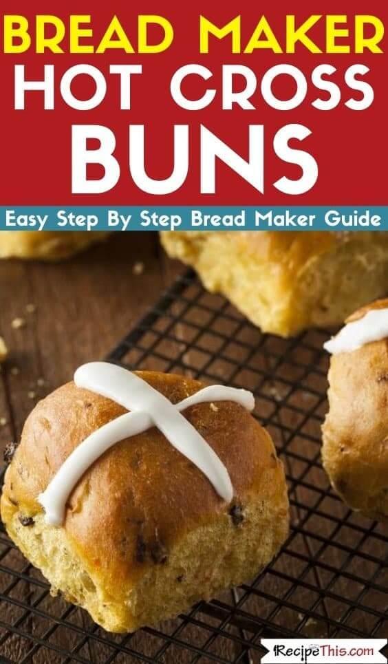 bread maker hot cross buns