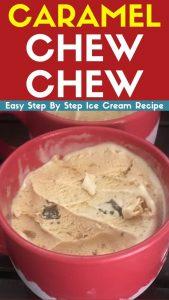 Caramel Chew Chew Ice Cream Maker Recipe