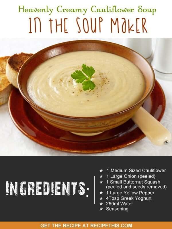 """soup maker cauliflower soup"""