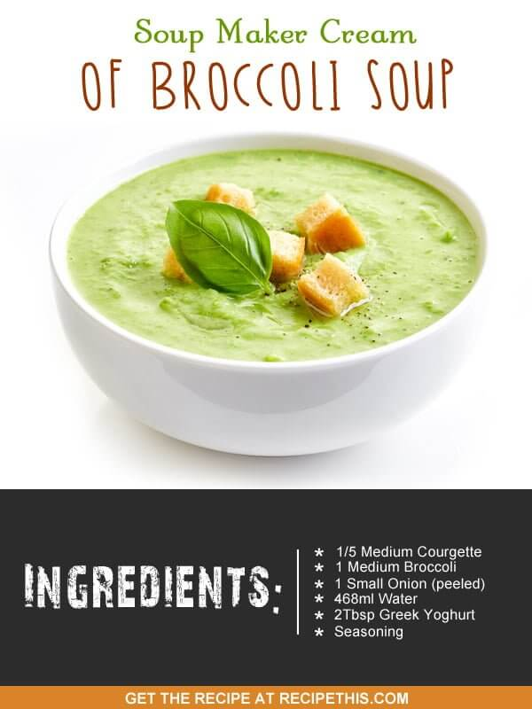 30 Delicious Soup Maker Recipes To Cook In The Soup Machine ...