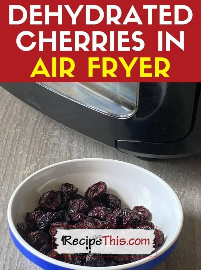 dehydrated cherries in air fryer