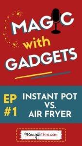 episode 1 - instant pot vs air fryer