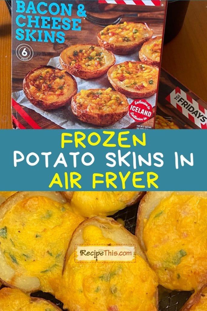 frozen potato skins in air fryer recipe