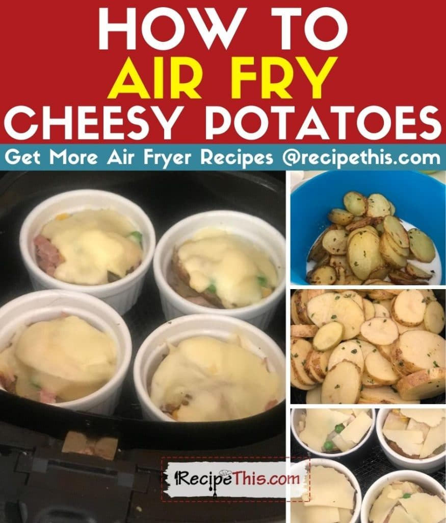 how to air fry cheesy potatoes