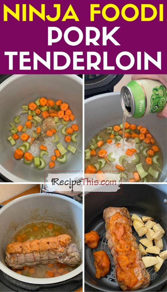 how to cook ninja foodi pork tenderloin