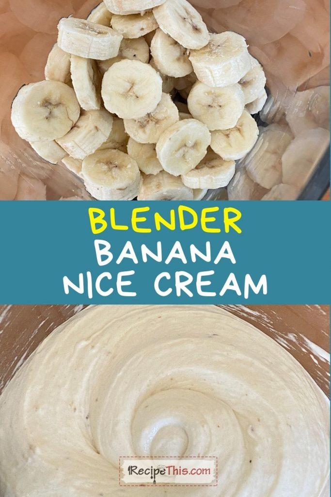 how to make banana nice cream using your blender
