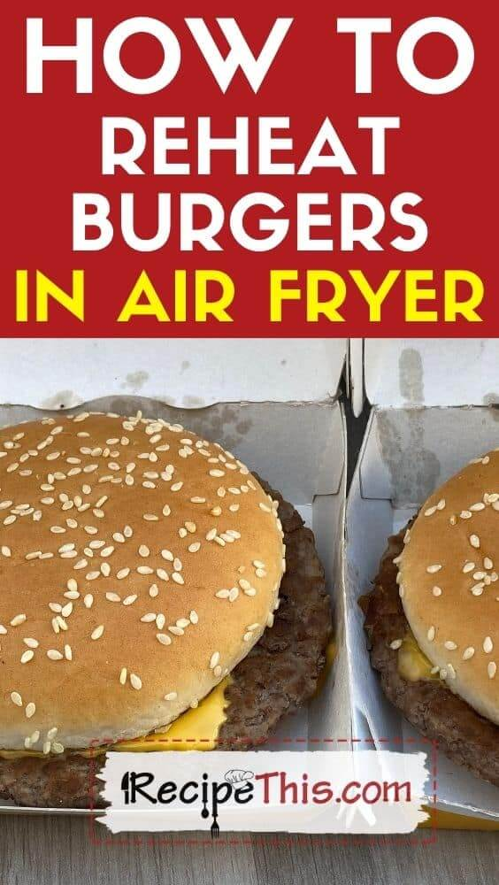 how to reheat burgers in air fryer at recipethis.com