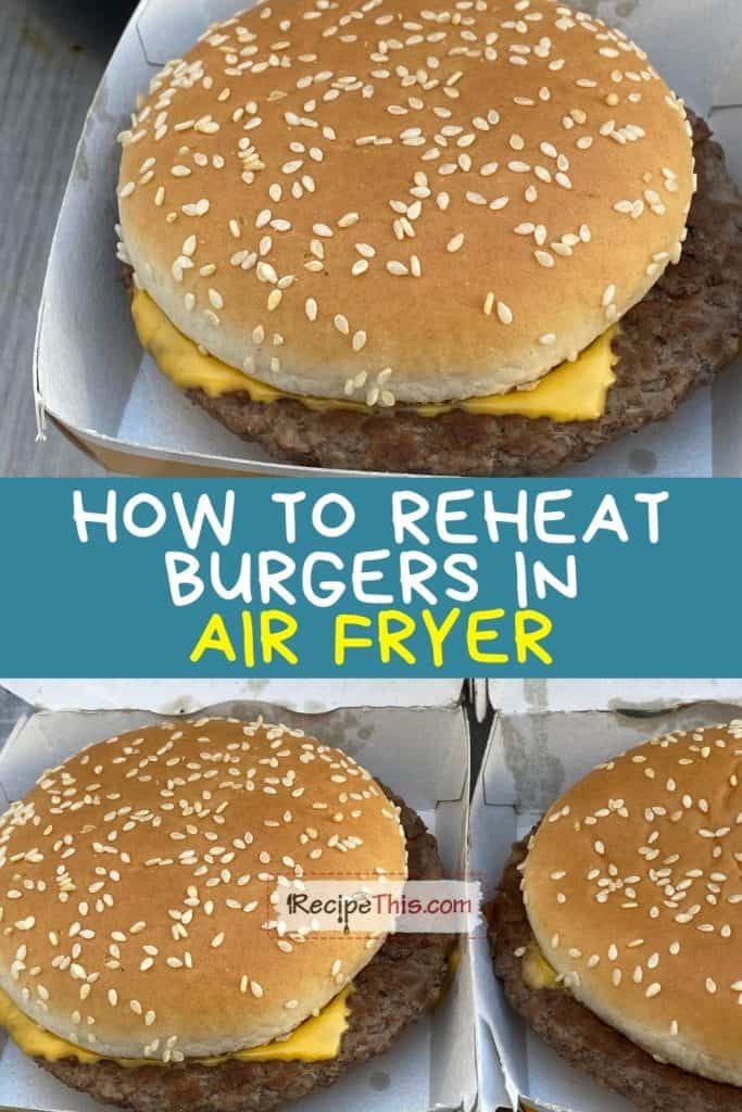 how to reheat burgers in air fryer recipe