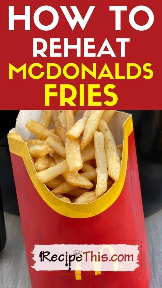 how to reheat mcdonalds fries at recipethis.com