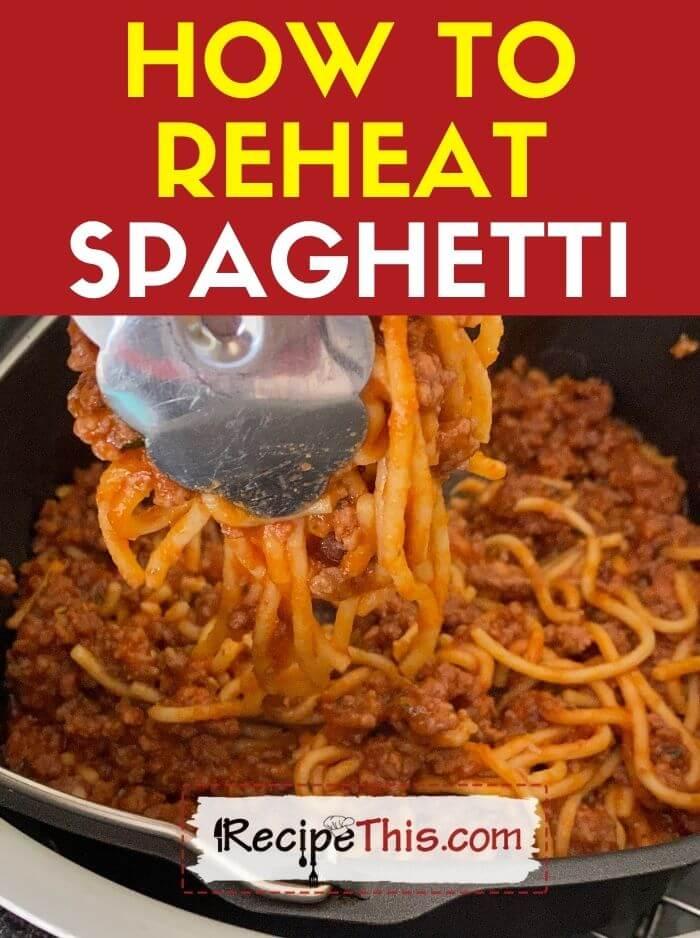 how to reheat spaghetti at recipethis.com