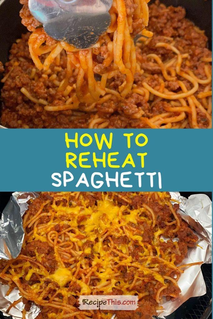 how to reheat spaghetti recipe