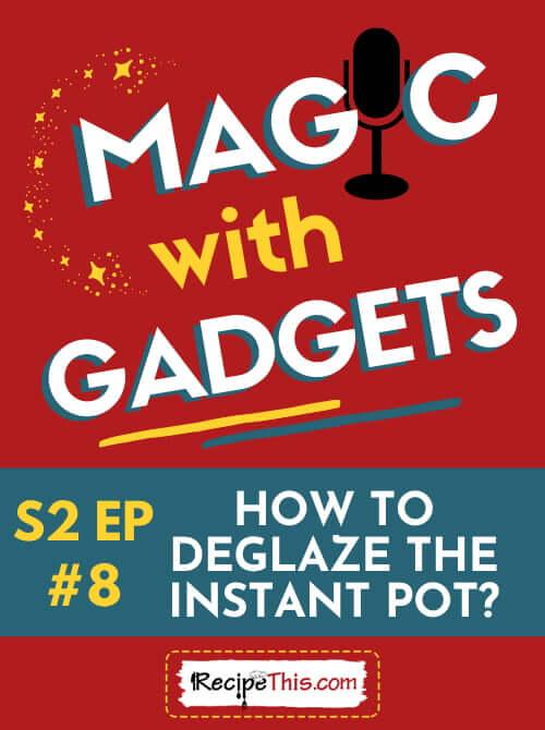 How To Deglaze The Instant Pot