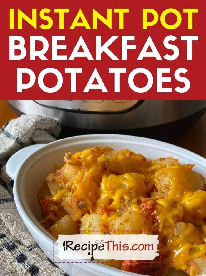instant pot breakfast potatoes at recipethis.com