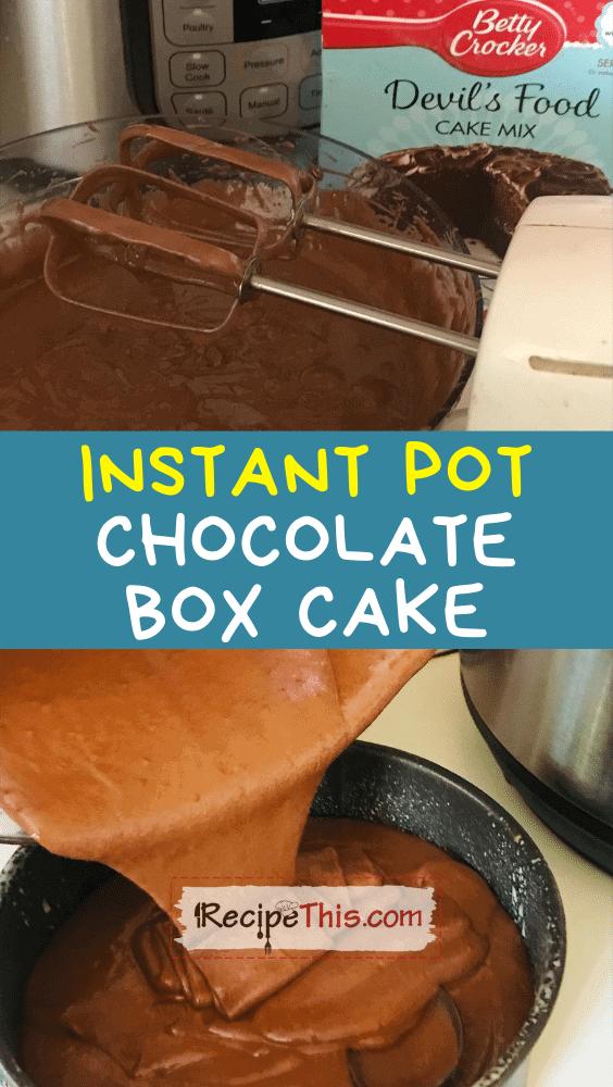 instant pot chocolate box cake at recipethis.com