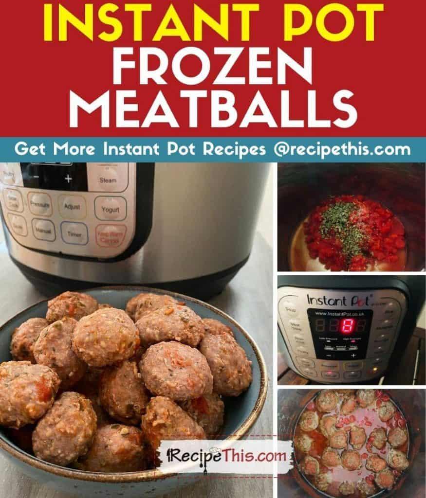 instant pot frozen meatballs 4 into 1 graphic