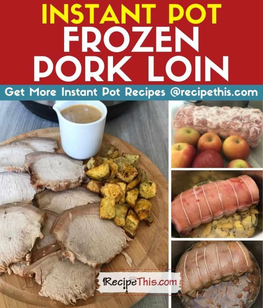 instant pot frozen pork loin step by step
