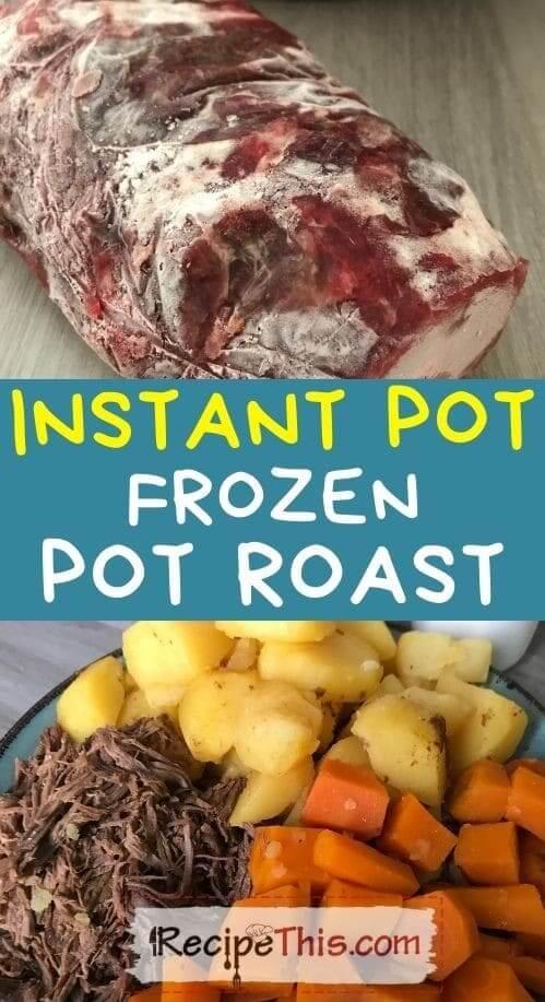 instant pot frozen pot roast at recipethis.com