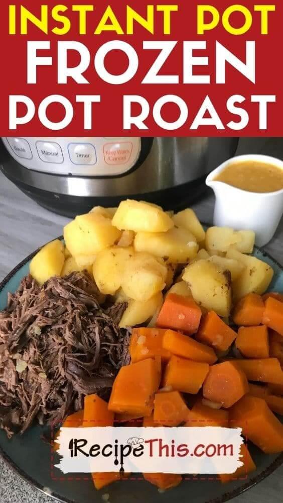 instant pot frozen pot roast recipe