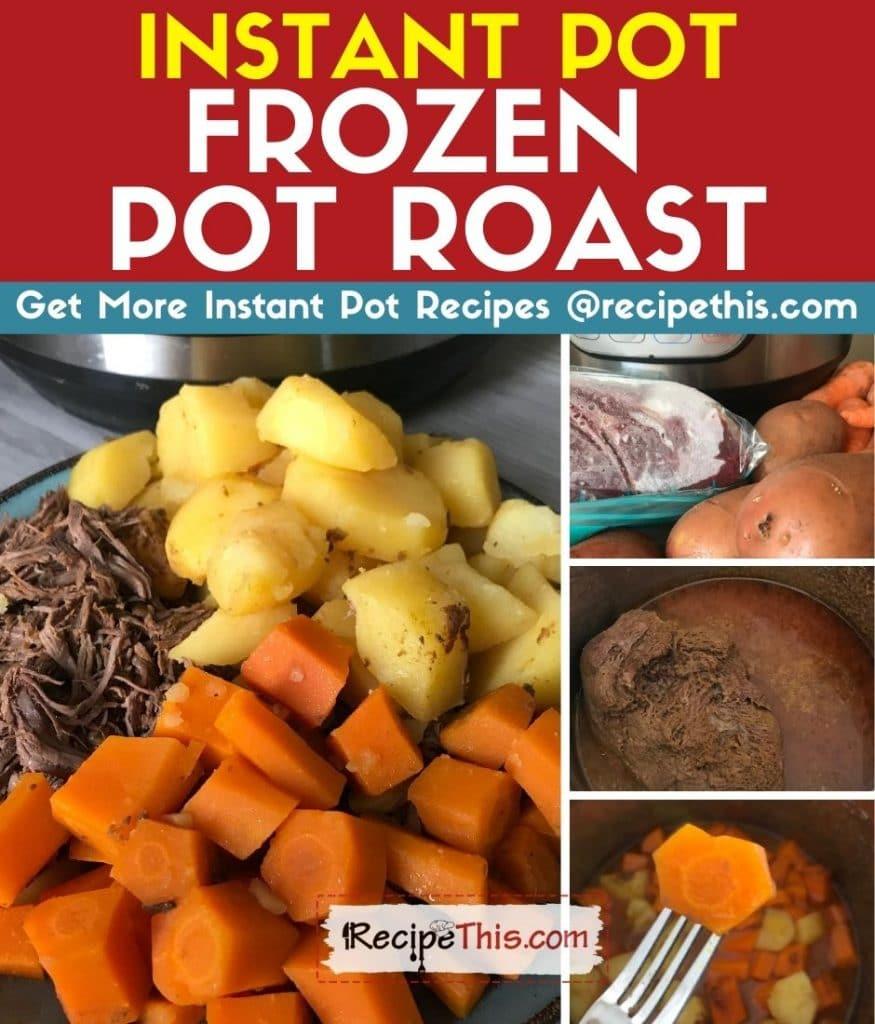 instant pot frozen pot roast step by step
