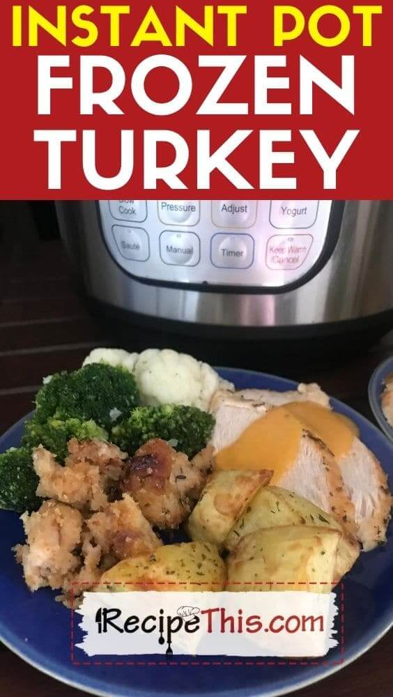 instant pot frozen turkey pressure cooker recipe