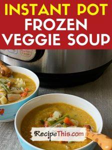 instant pot frozen veggie soup