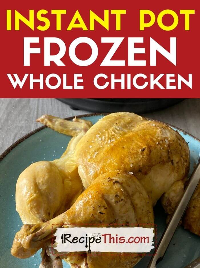instant pot frozen whole chicken at recipethis.com