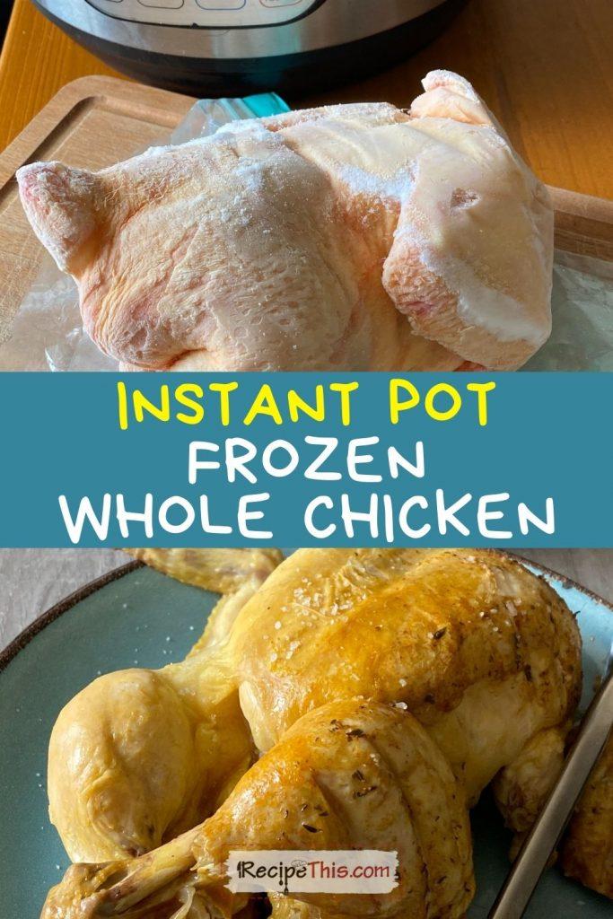 instant pot frozen whole chicken recipe