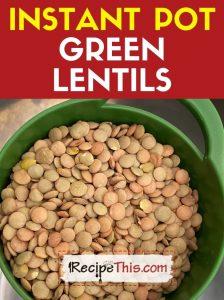instant pot green lentils recipe