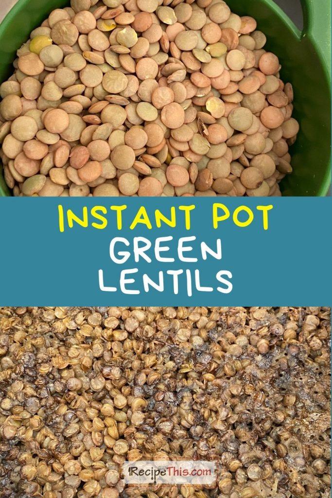 instant pot green lentils recipethis.com