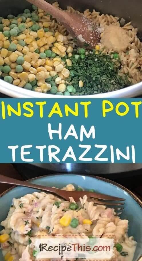 instant pot ham tetrazzini at recipethis.com