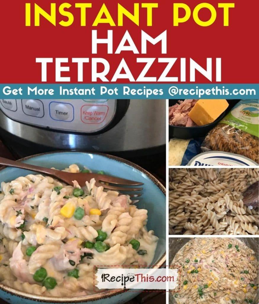 instant pot ham tetrazzini step by step