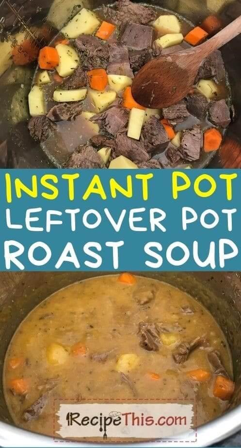 instant pot leftover pot roast soup at recipethis.com