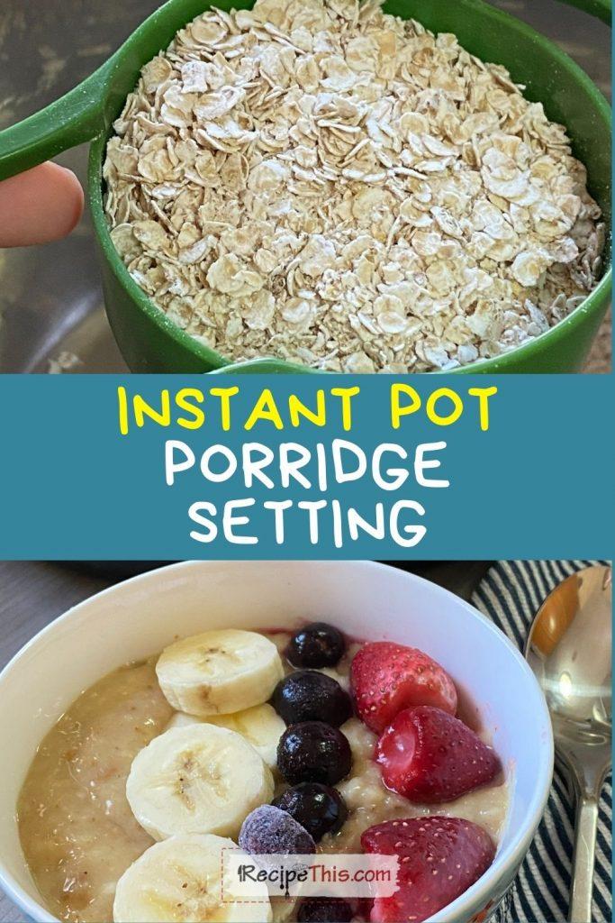 instant pot porridge setting guide