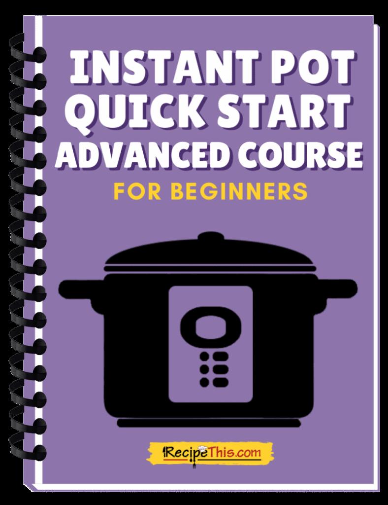 instant pot quick start advanced course binder
