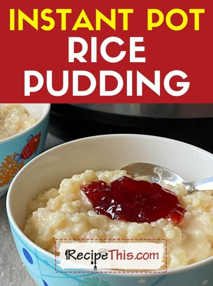 instant pot rice pudding at recipethis.com