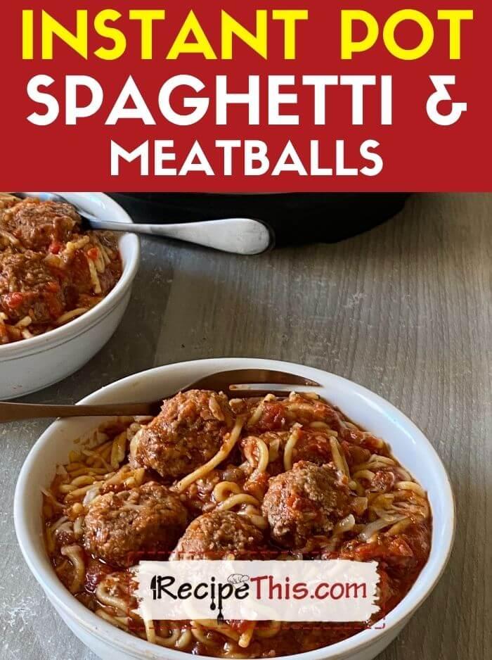 instant pot spaghetti and frozen meatballs recipe