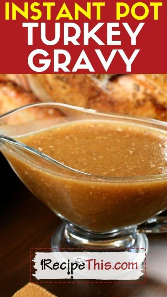 instant pot turkey gravy at recipethis.com
