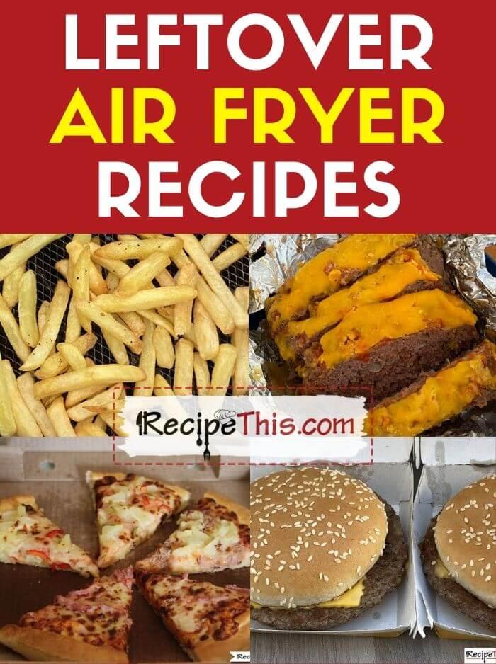 leftover air fryer recipes at recipethis.com
