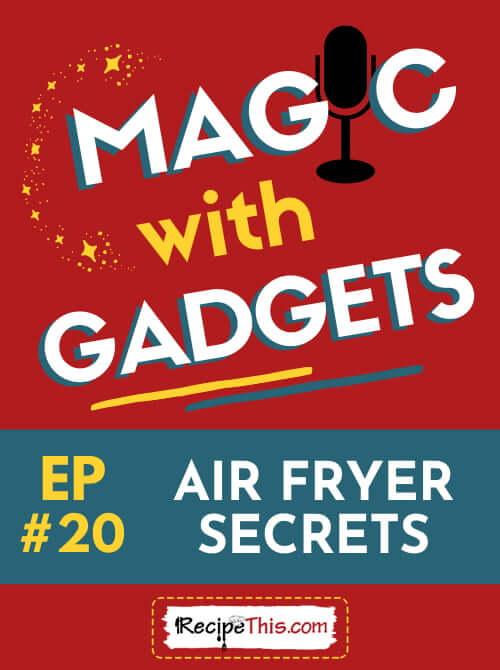 magic with gadgets episode 20 air fryer secrets