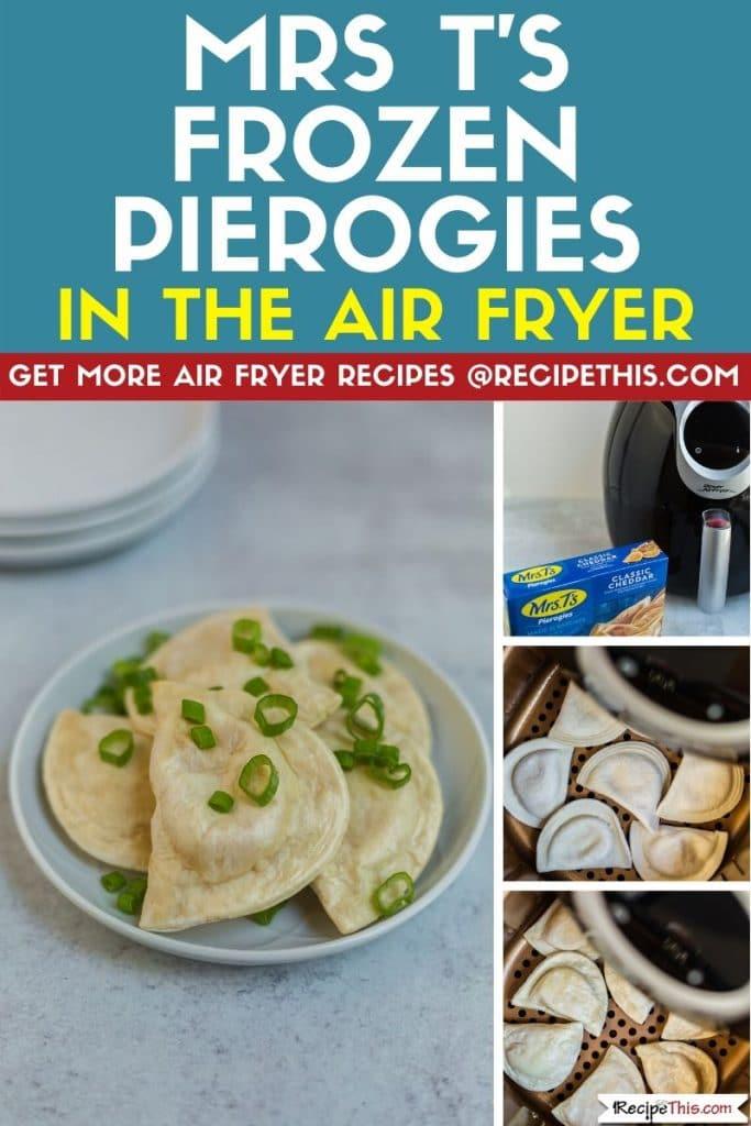 mrs ts frozen pierogies in air fryer step by step
