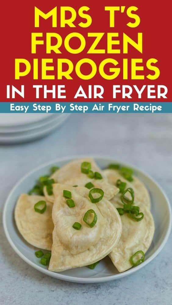 mrs ts frozen pierogies in the air fryer
