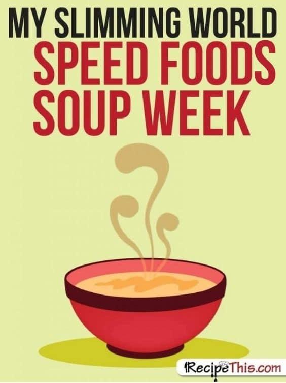 my slimming world speed foods soup week