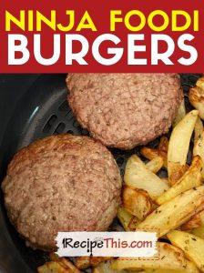 ninja foodi burgers at recipethis.com