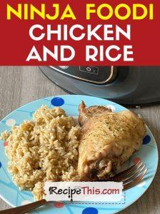 ninja foodi chicken and rice recipe