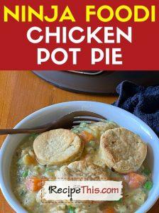 ninja foodi chicken pot pie at recipethis.com