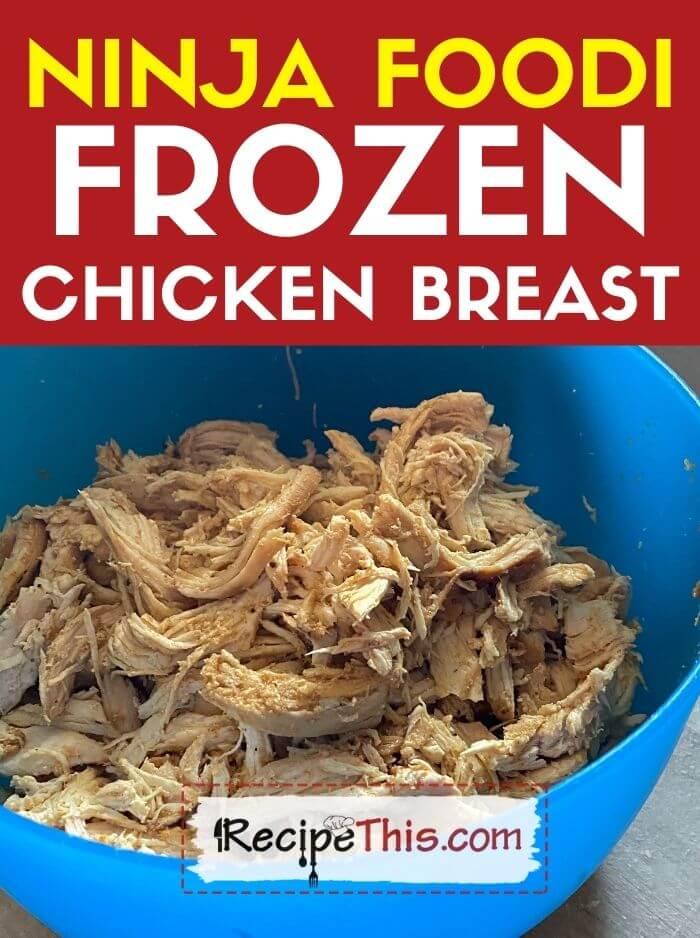 ninja foodi frozen chicken breast at recipethis.com