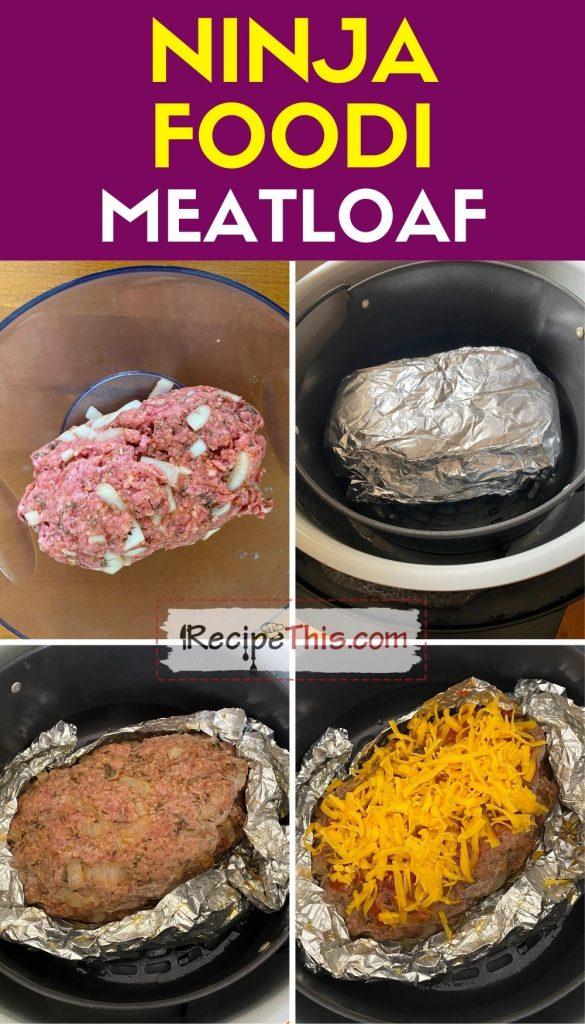 ninja foodi meatloaf step by step