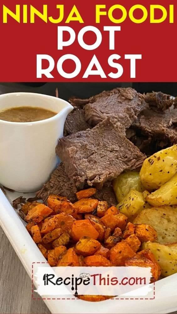 ninja foodi pot roast recipe