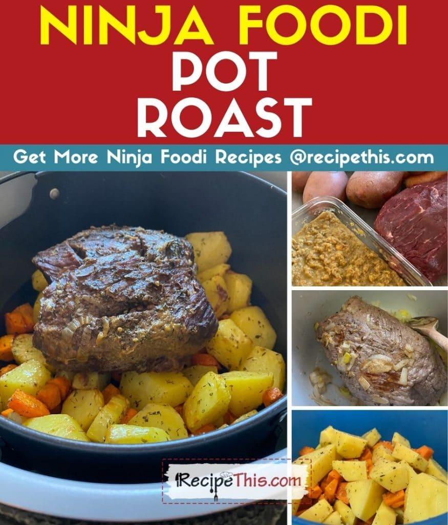 ninja foodi pot roast step by step