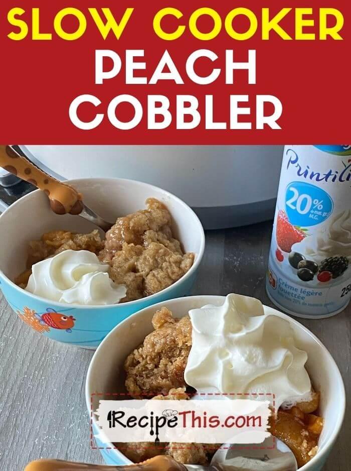 peach cobbler in slow cooker